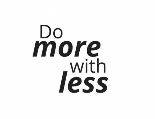You can do more with less